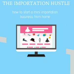 The Importation Hustle